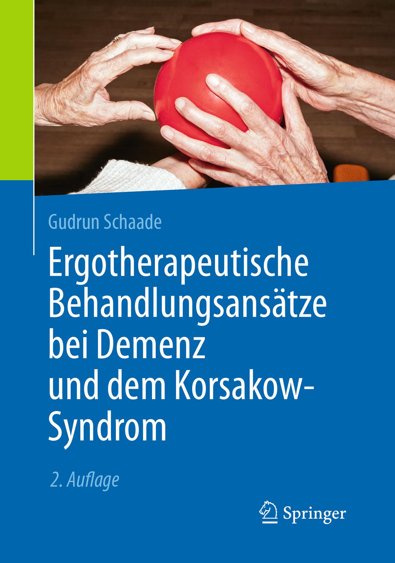 Schaade, Gudrun - Ergotherapeutische Behandlungsansätze bei Demenz und dem Korsakow-Syndrom, ebook