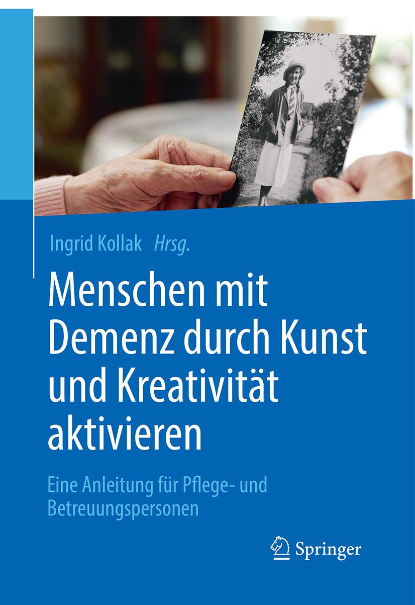 Kollak, Ingrid - Menschen mit Demenz durch Kunst und Kreativität aktivieren, ebook