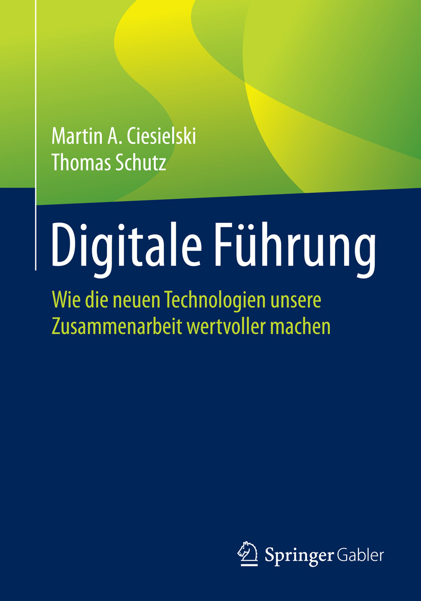 Ciesielski, Martin A. - Digitale Führung, ebook