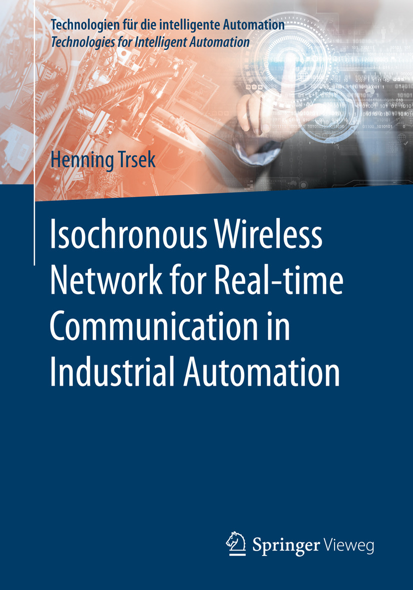 Trsek, Henning - Isochronous Wireless Network for Real-time Communication in Industrial Automation, ebook