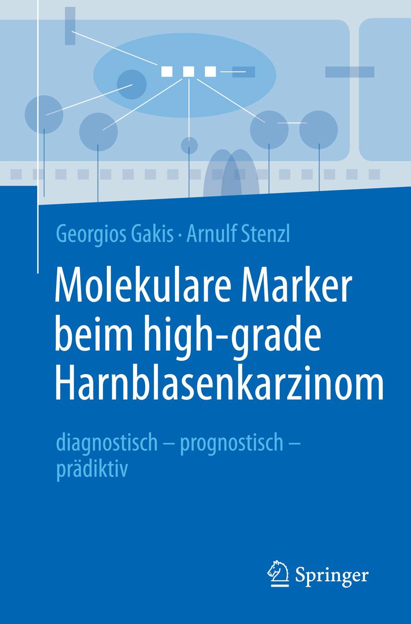 Gakis, Georgios - Molekulare Marker beim high-grade Harnblasenkarzinom, ebook