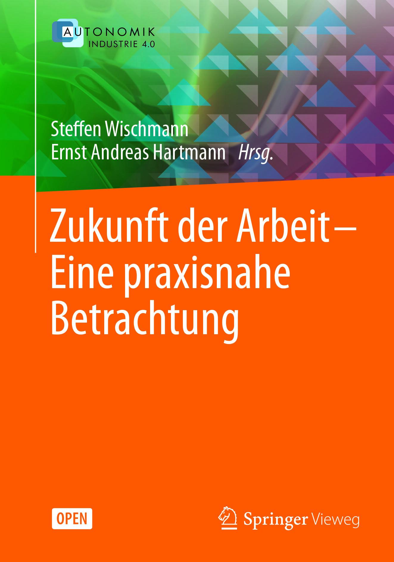 Hartmann, Ernst Andreas - Zukunft der Arbeit – Eine praxisnahe Betrachtung, ebook