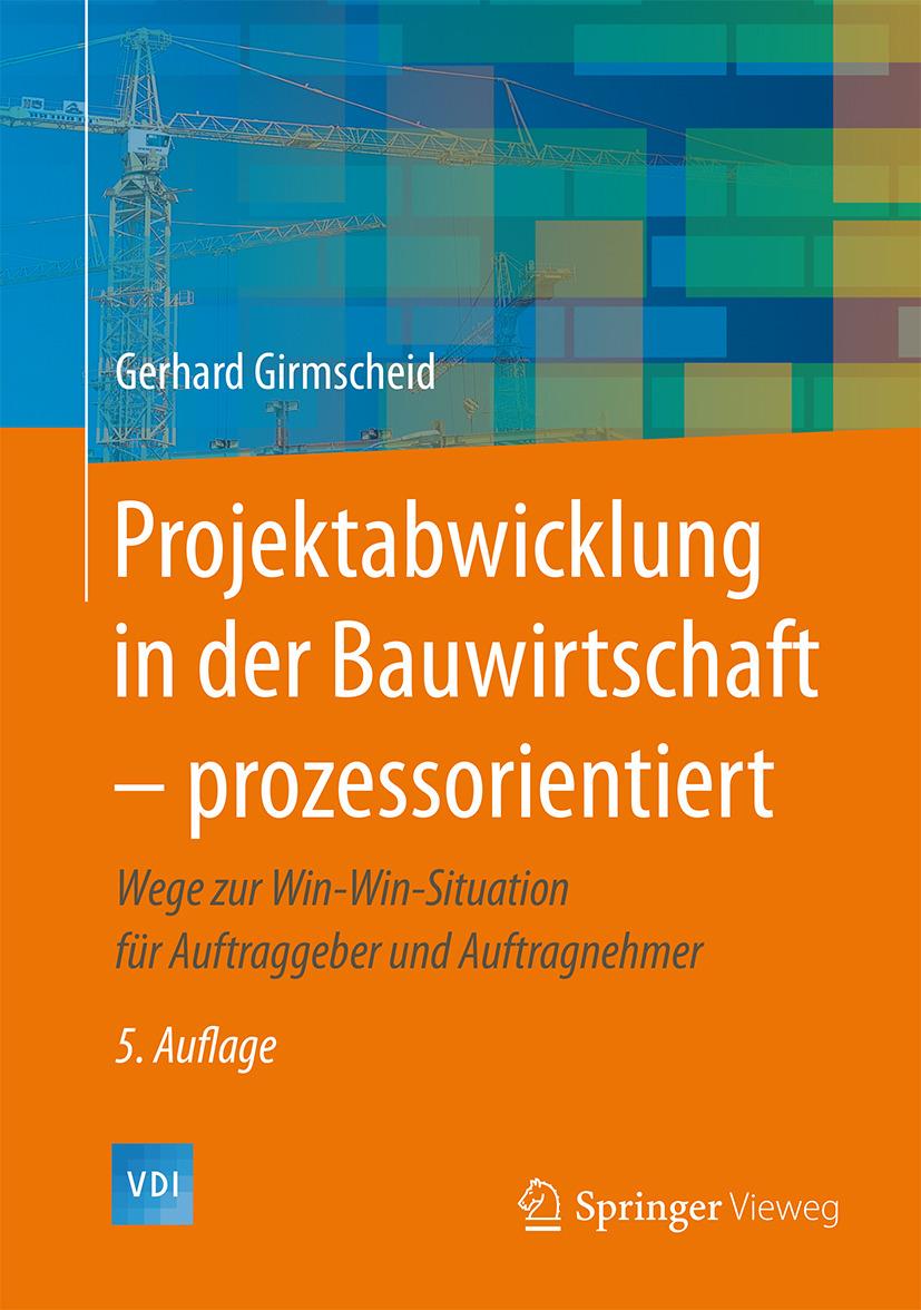 Girmscheid, Gerhard - Projektabwicklung in der Bauwirtschaft – prozessorientiert, ebook