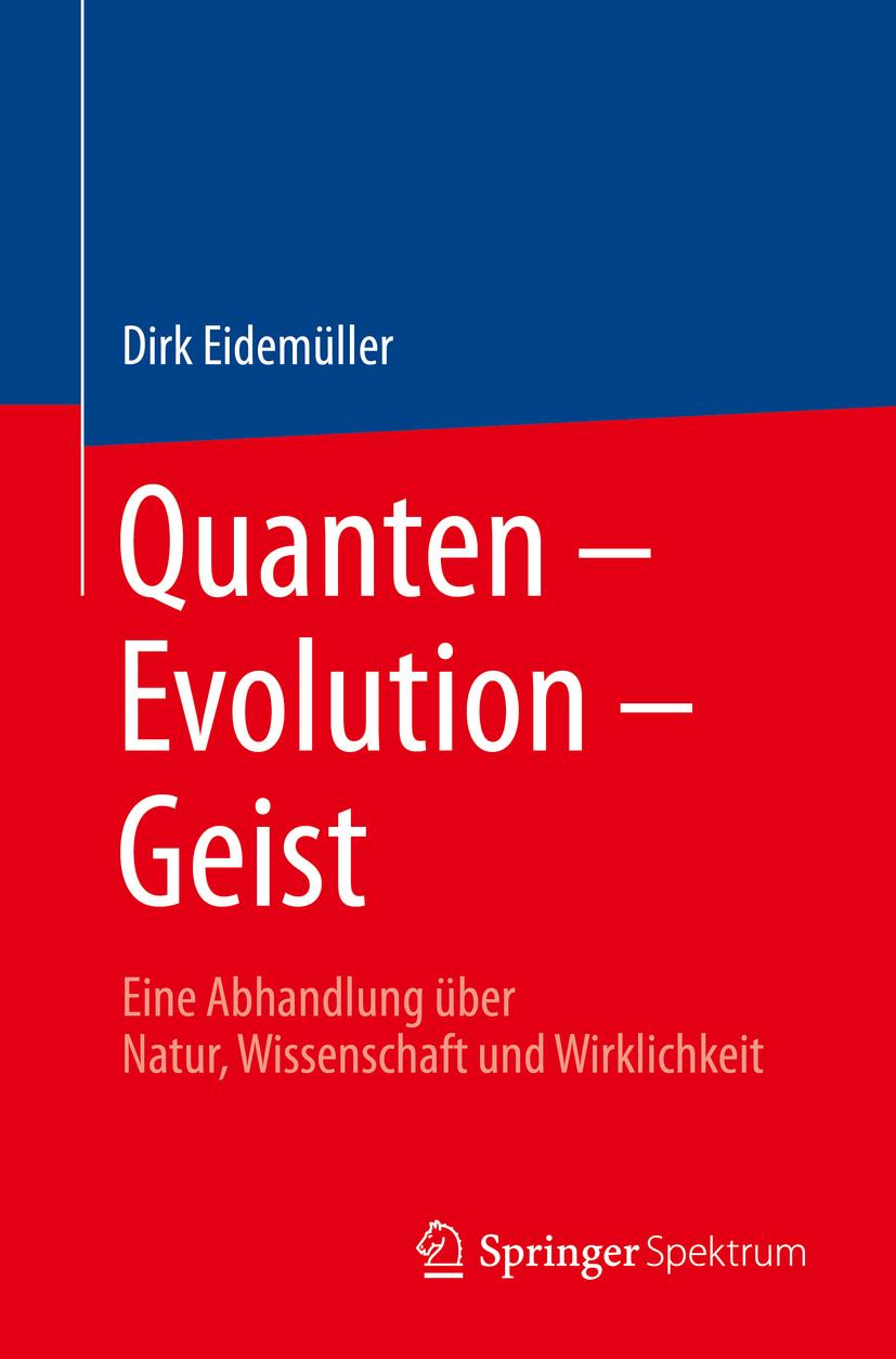Eidemüller, Dirk - Quanten – Evolution – Geist, ebook