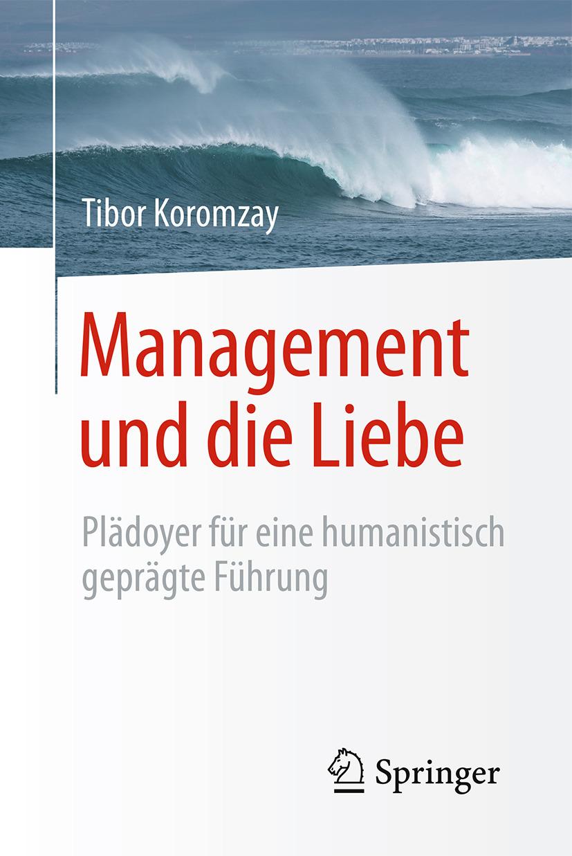 Koromzay, Tibor - Management und die Liebe, ebook
