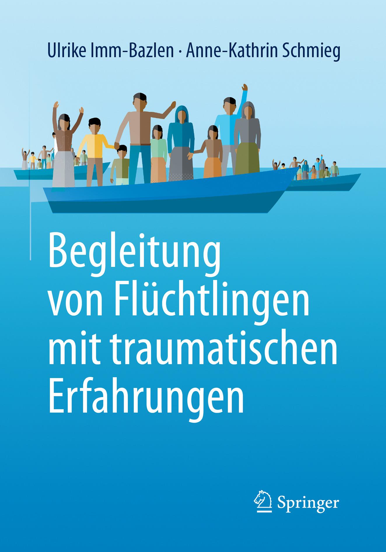 Imm-Bazlen, Ulrike - Begleitung von Flüchtlingen mit traumatischen Erfahrungen, ebook