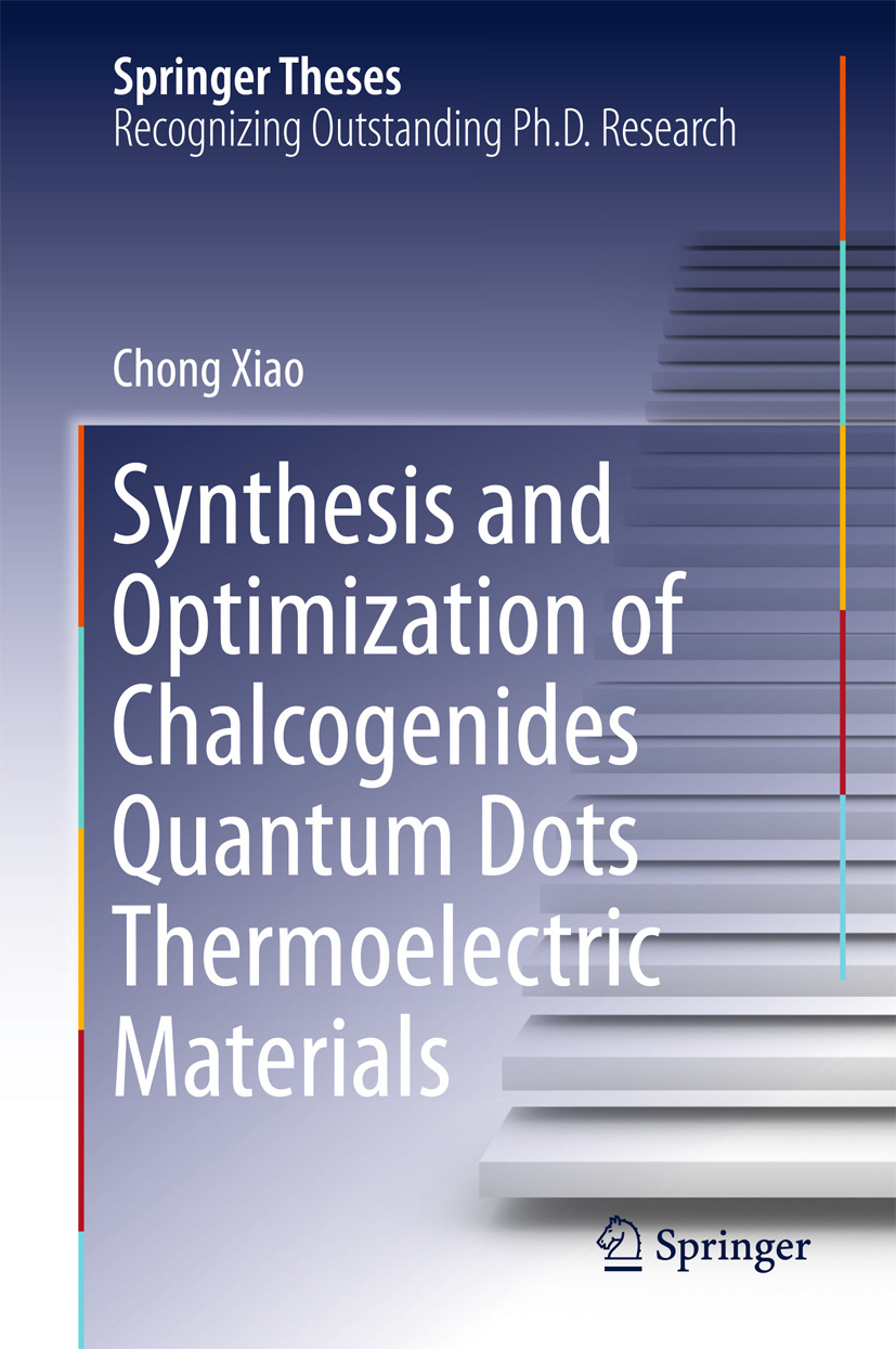 Xiao, Chong - Synthesis and Optimization of Chalcogenides Quantum Dots Thermoelectric Materials, e-kirja