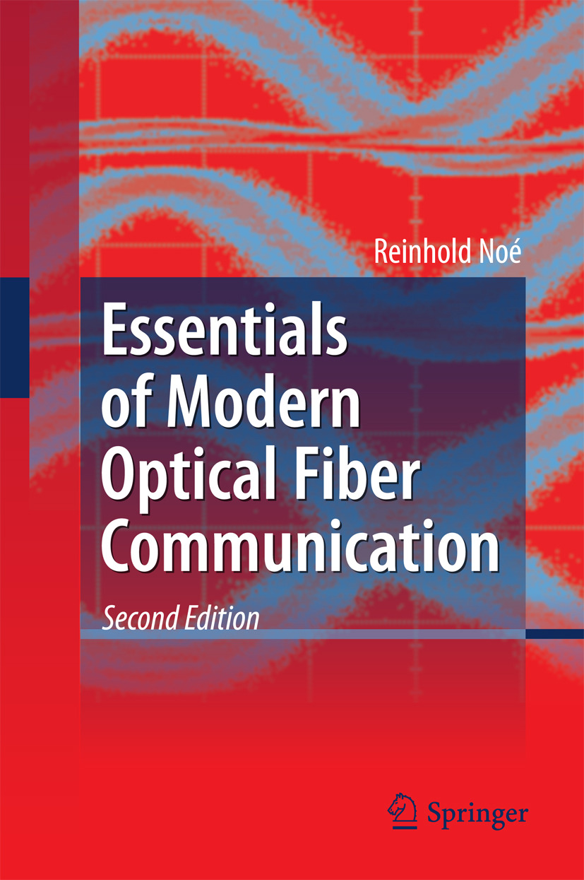 Noé, Reinhold - Essentials of Modern Optical Fiber Communication, ebook