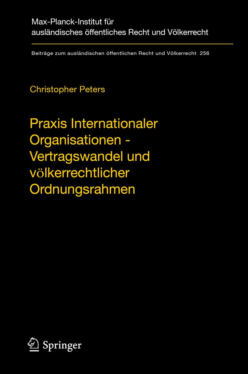Peters, Christopher - Praxis Internationaler Organisationen - Vertragswandel und völkerrechtlicher Ordnungsrahmen, ebook