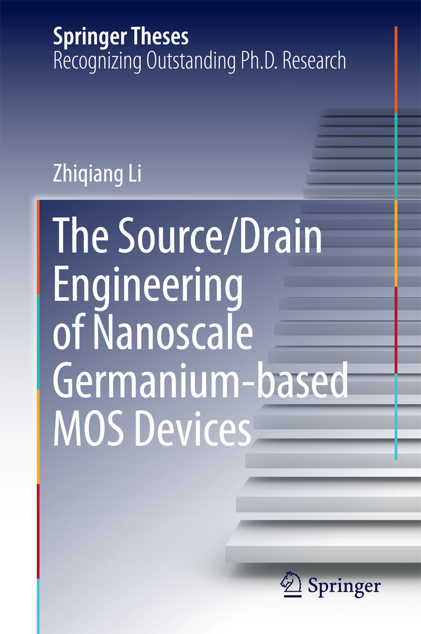Li, Zhiqiang - The Source/Drain Engineering of Nanoscale Germanium-based MOS Devices, ebook