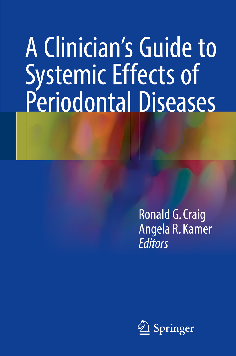 Craig, Ronald G. - A Clinician's Guide to Systemic Effects of Periodontal Diseases, ebook
