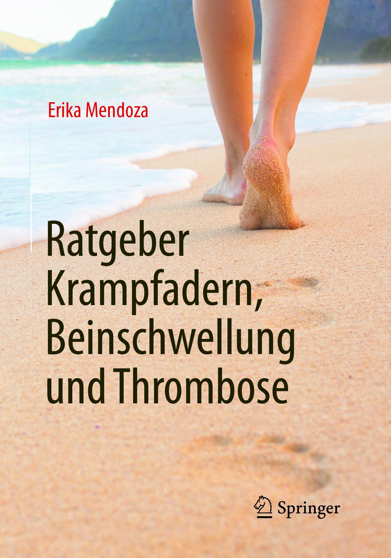 Mendoza, Erika - Ratgeber Krampfadern, Beinschwellung und Thrombose, ebook