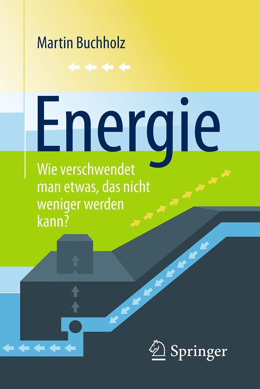 Buchholz, Martin - Energie – Wie verschwendet man etwas, das nicht weniger werden kann?, ebook