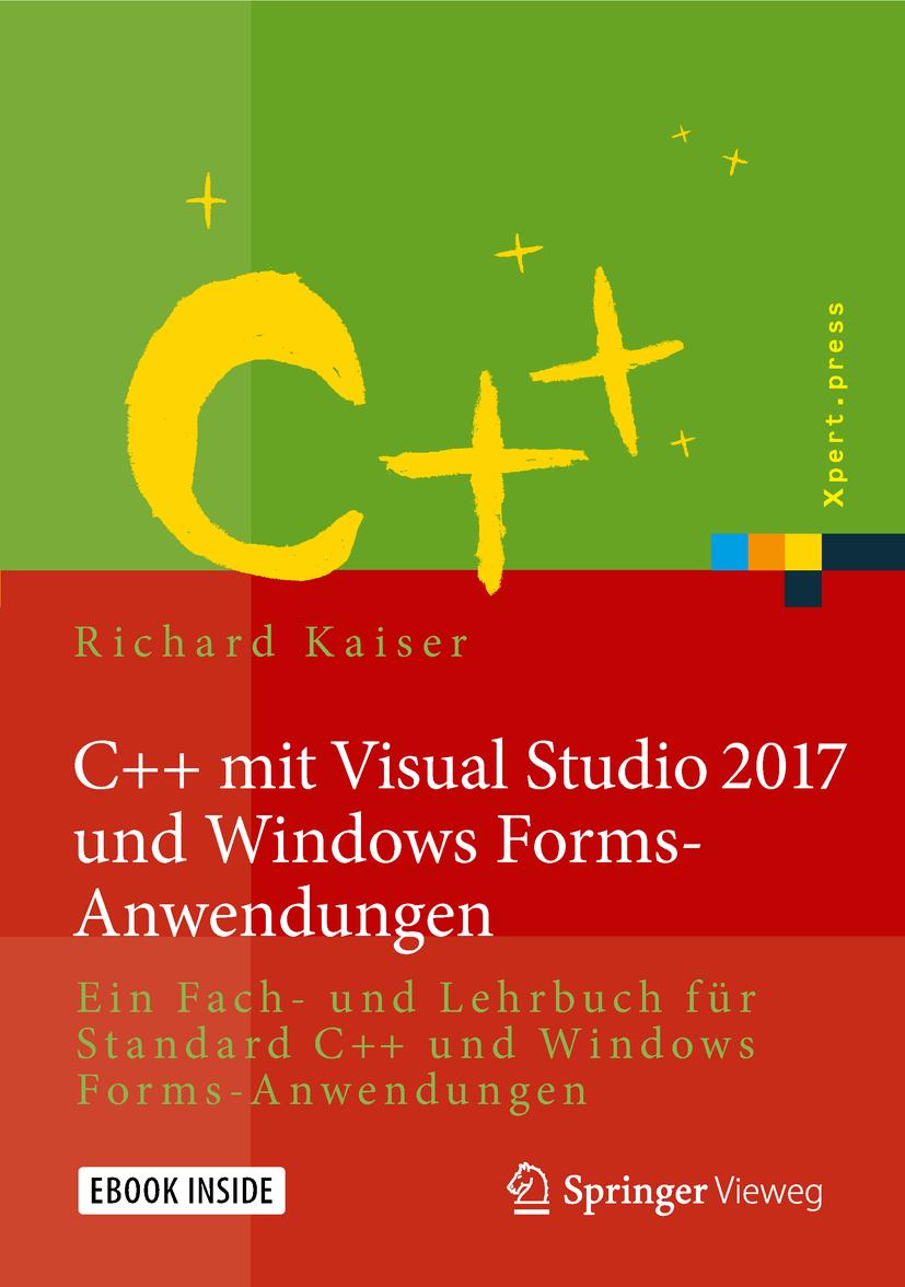 Kaiser, Richard - C++ mit Visual Studio 2017 und Windows Forms-Anwendungen, ebook