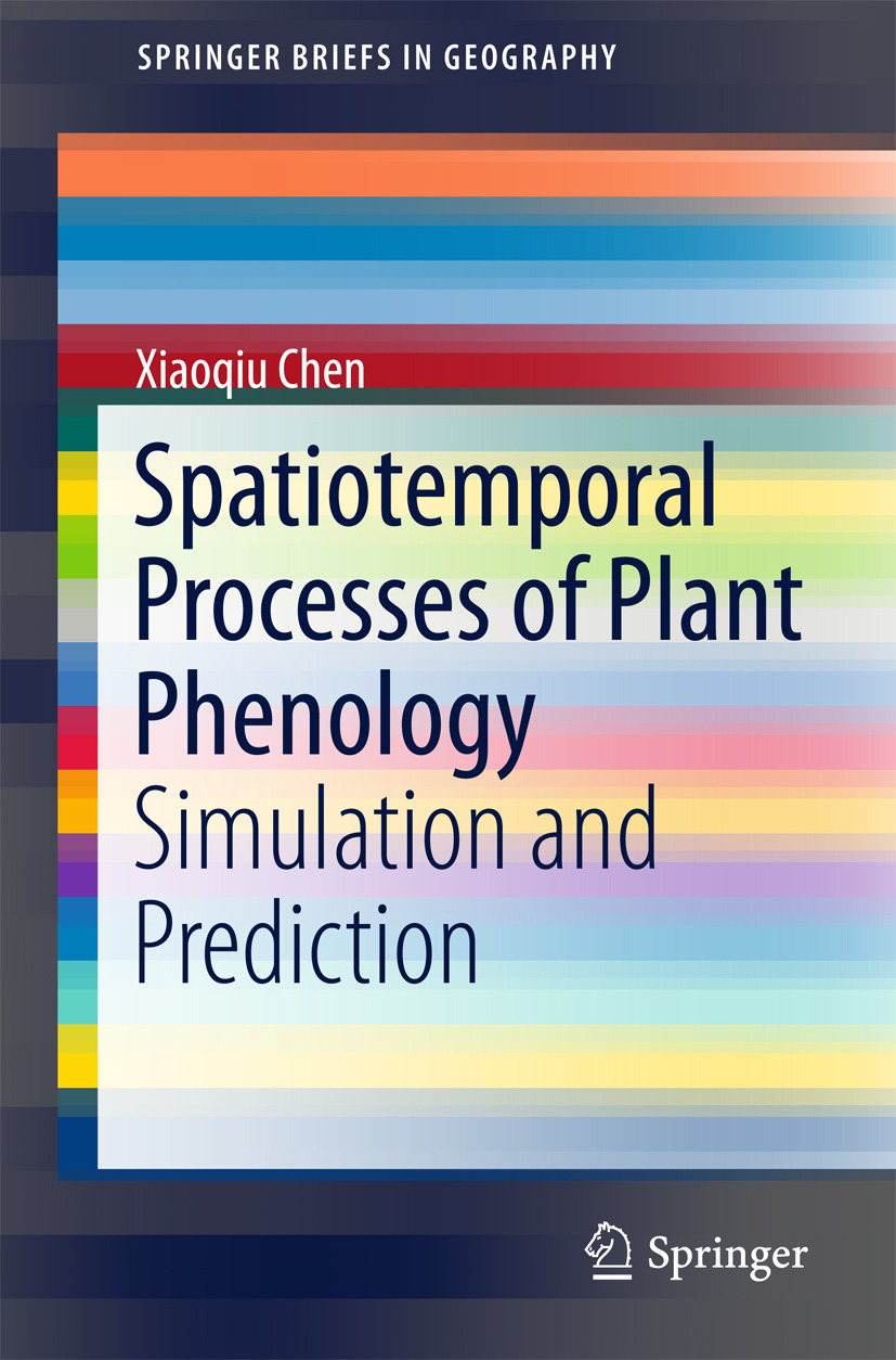 Chen, Xiaoqiu - Spatiotemporal Processes of Plant Phenology, ebook
