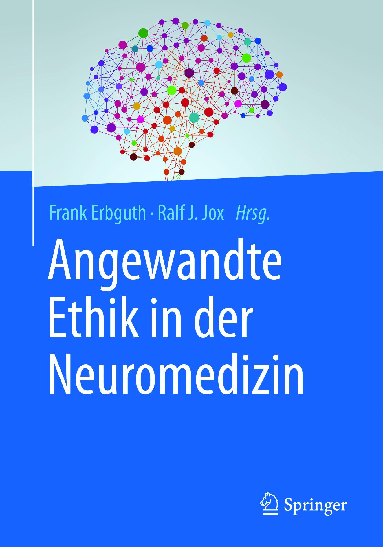 Erbguth, Frank - Angewandte Ethik in der Neuromedizin, ebook