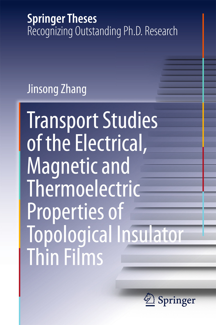 Zhang, Jinsong - Transport Studies of the Electrical, Magnetic and Thermoelectric properties of Topological Insulator Thin Films, e-kirja