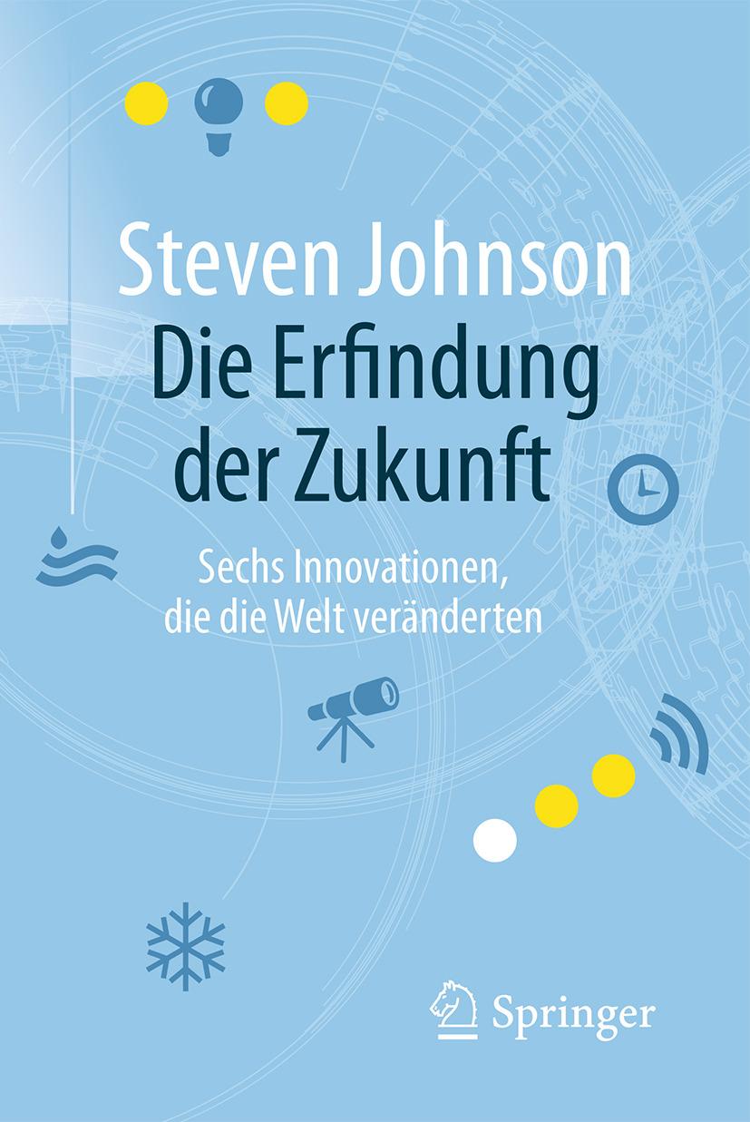 Johnson, Steven - Die Erfindung der Zukunft, ebook