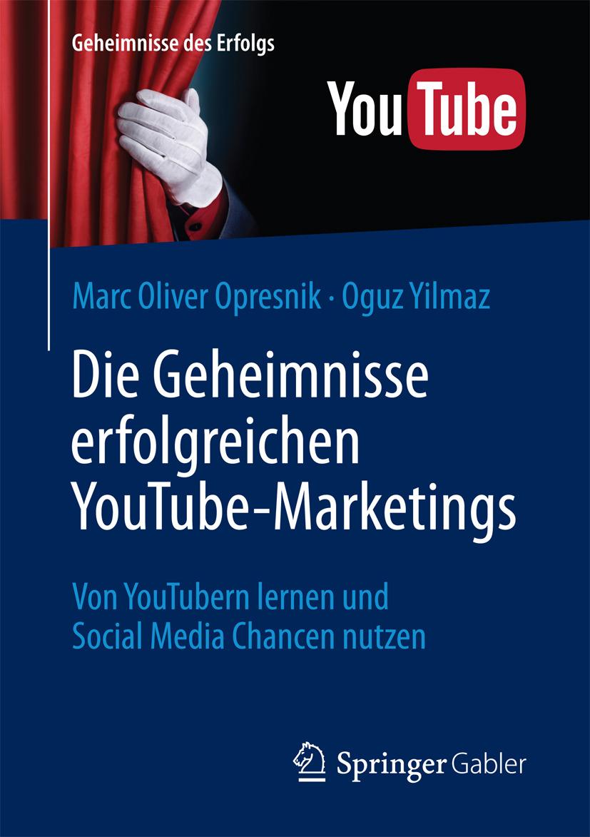 Opresnik, Marc Oliver - Die Geheimnisse erfolgreichen YouTube-Marketings, e-bok