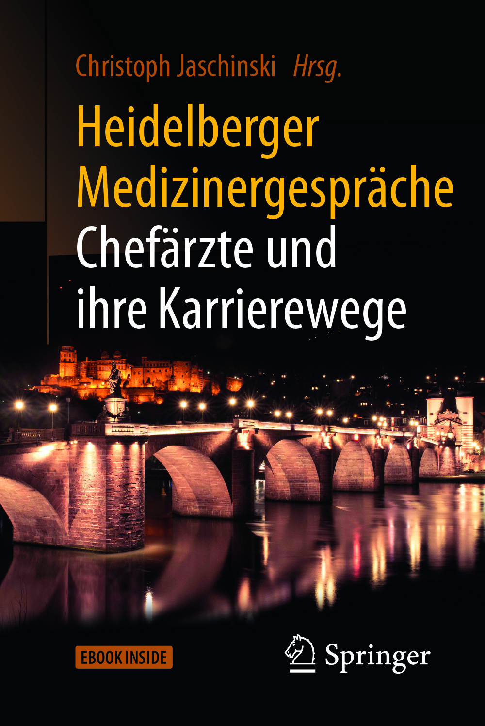 Jaschinski, Christoph - Heidelberger Medizinergespräche: Chefärzte und ihre Karrierewege, ebook
