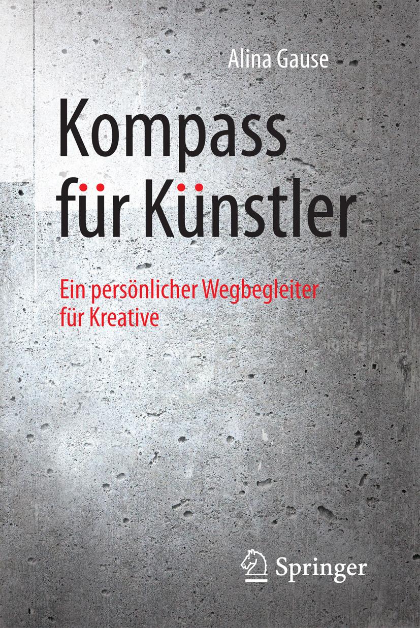 Gause, Alina - Kompass für Künstler, ebook