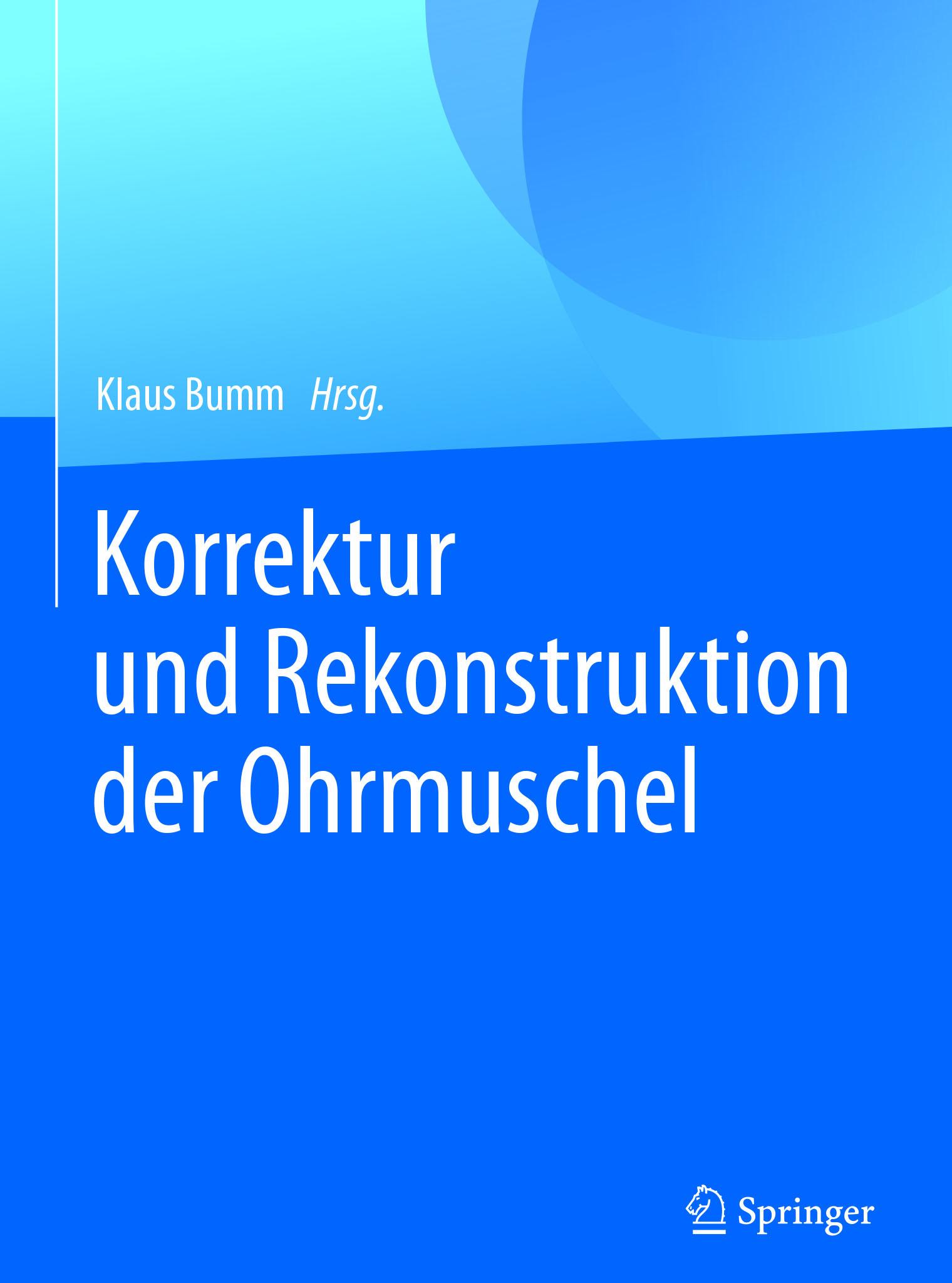 Bumm, Klaus - Korrektur und Rekonstruktion der Ohrmuschel, e-kirja