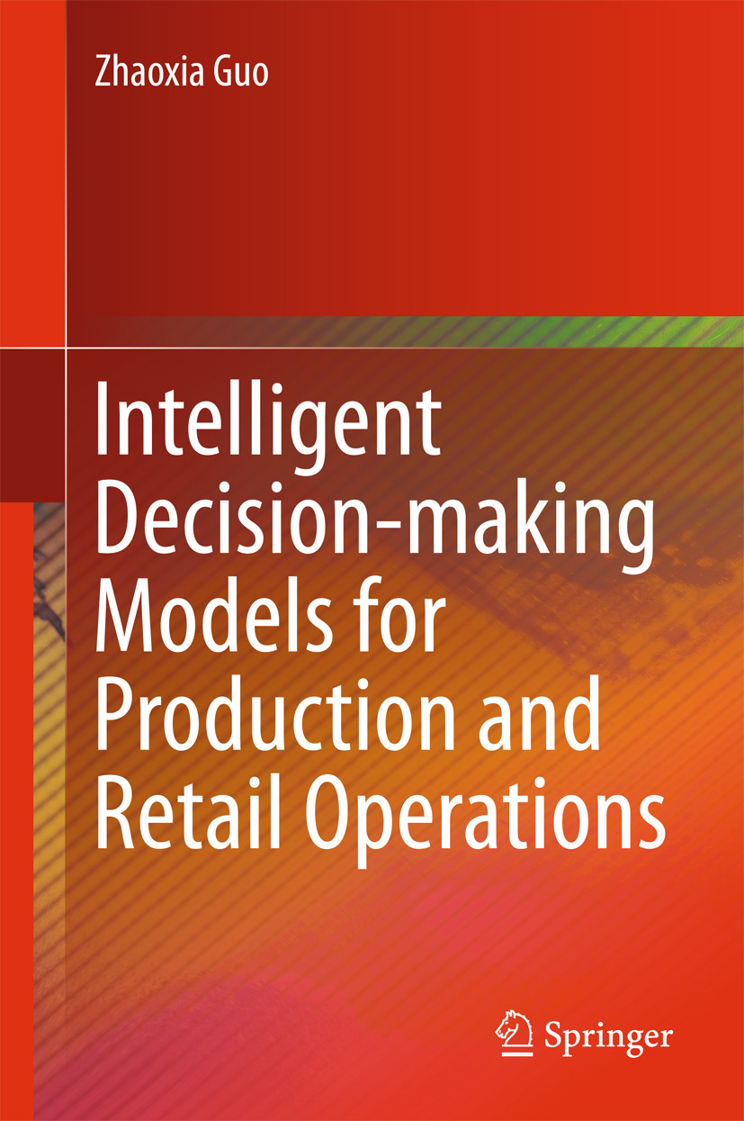 Guo, Zhaoxia - Intelligent Decision-making Models for Production and Retail Operations, ebook