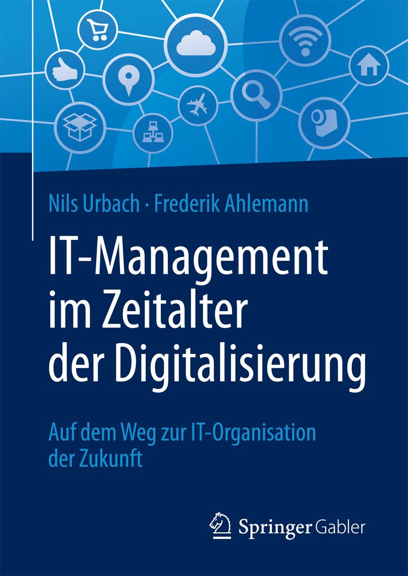 Ahlemann, Frederik - IT-Management im Zeitalter der Digitalisierung, ebook