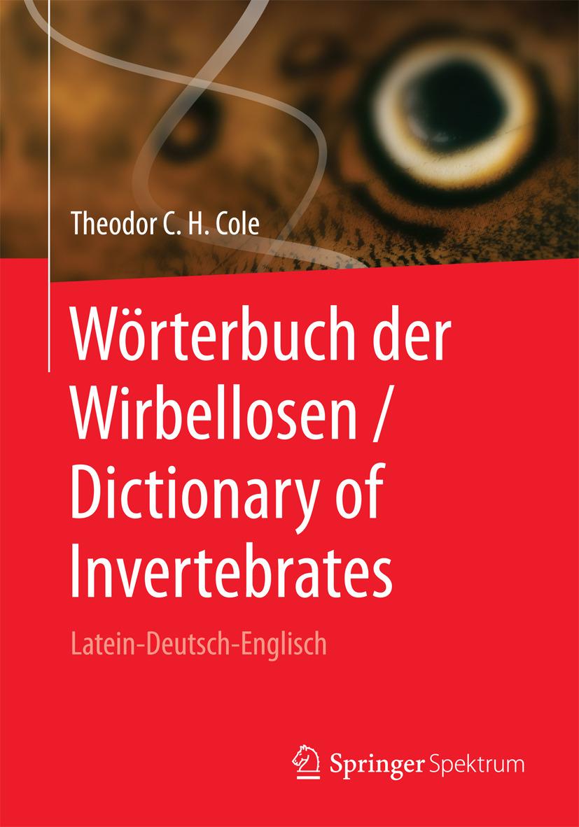 Cole, Theodor C. H. - Wörterbuch der Wirbellosen / Dictionary of Invertebrates, ebook