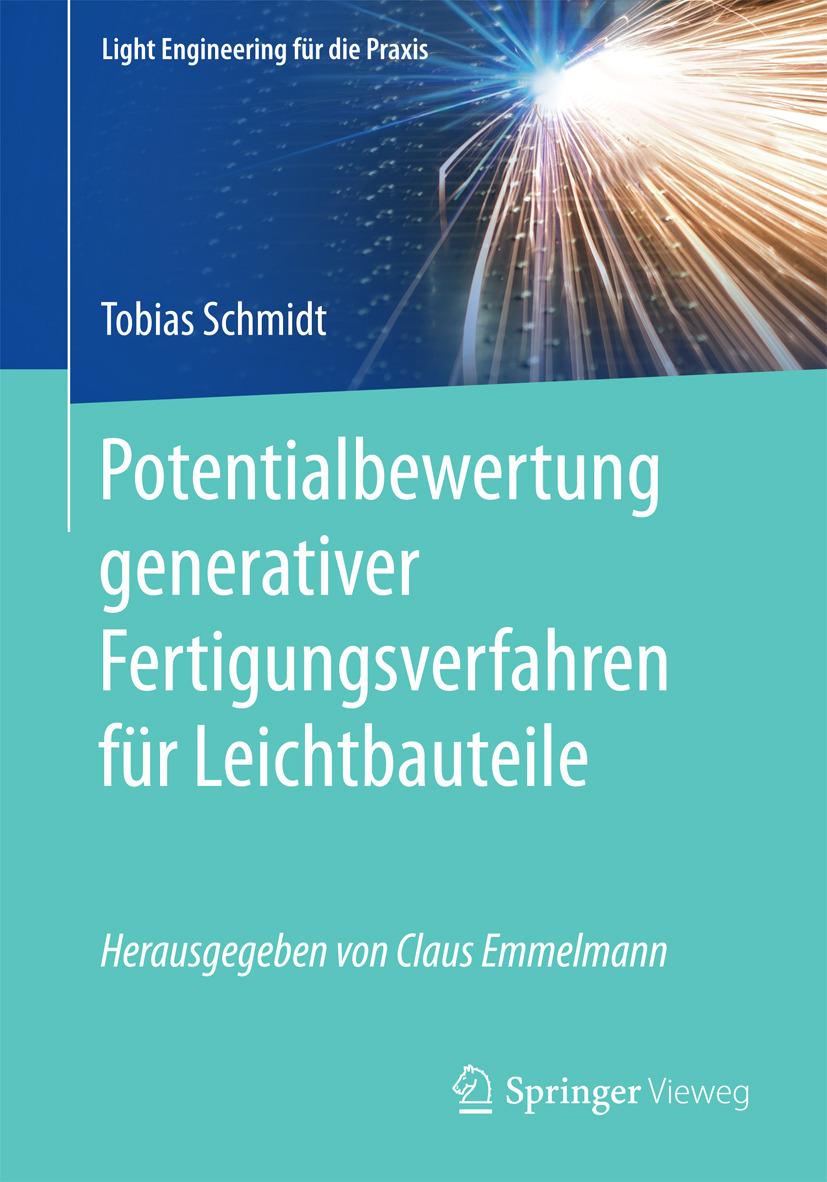 Schmidt, Tobias - Potentialbewertung generativer Fertigungsverfahren für Leichtbauteile, ebook