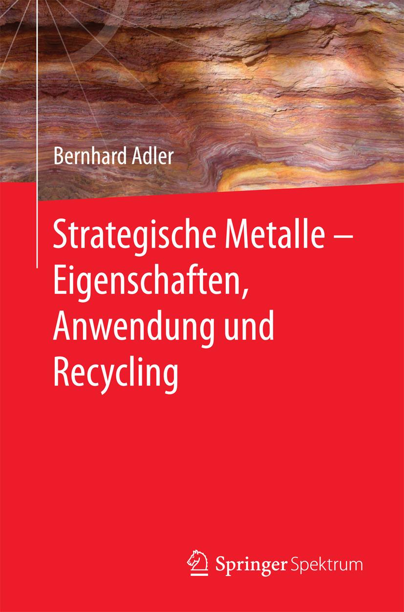 Adler, Bernhard - Strategische Metalle - Eigenschaften, Anwendung und Recycling, ebook
