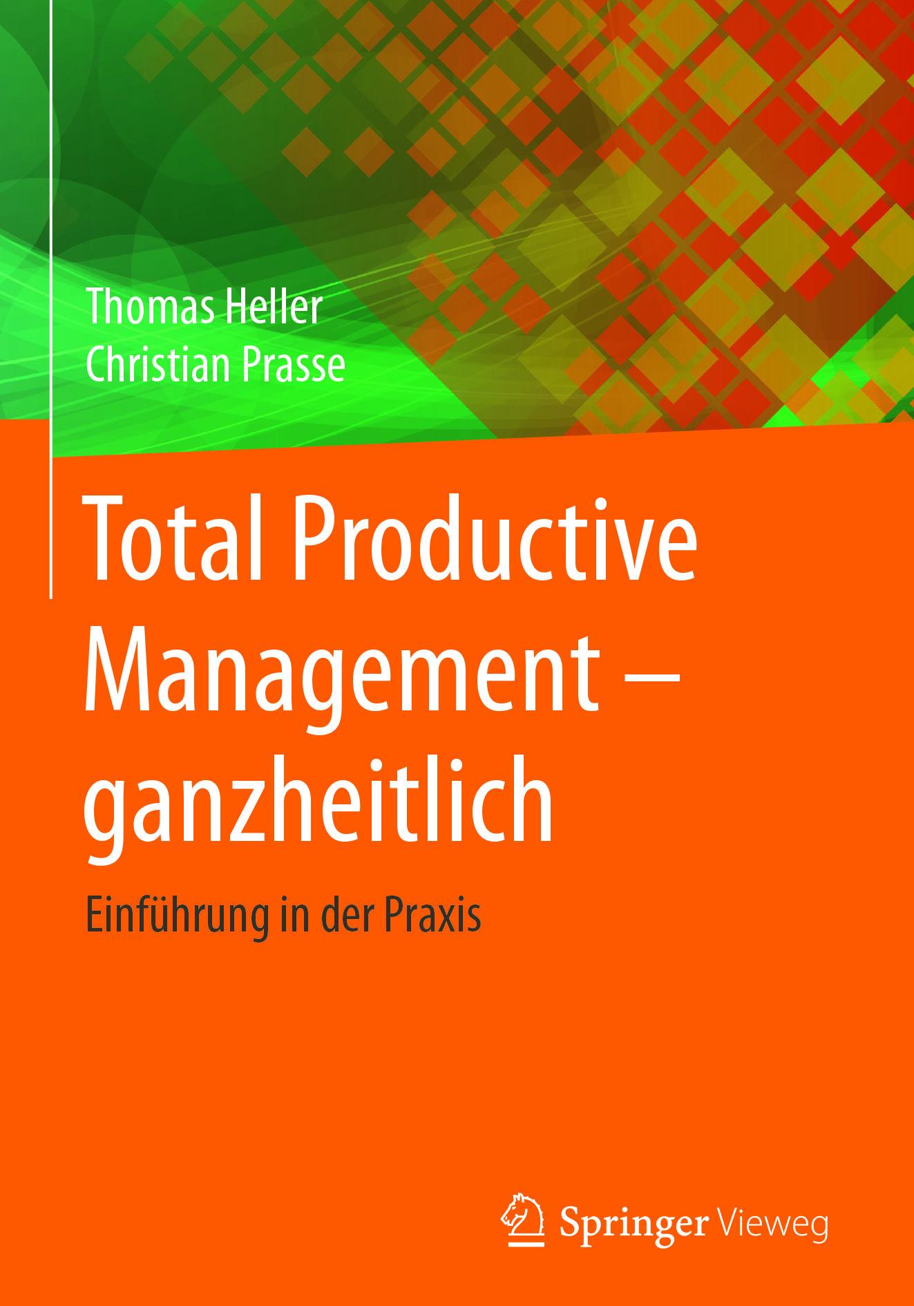 Heller, Thomas - Total Productive Management - ganzheitlich, ebook