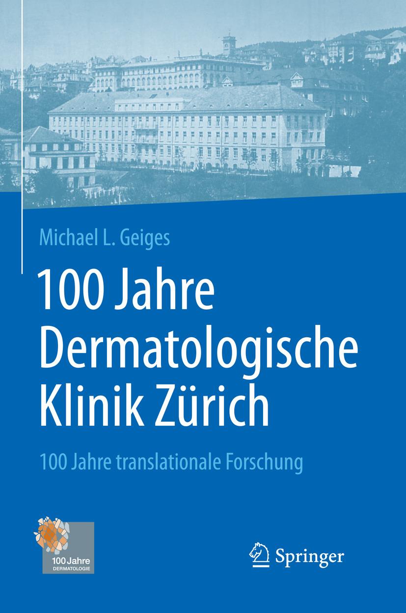 Geiges, Michael L. - 100 Jahre Dermatologische Klinik Zürich, e-bok