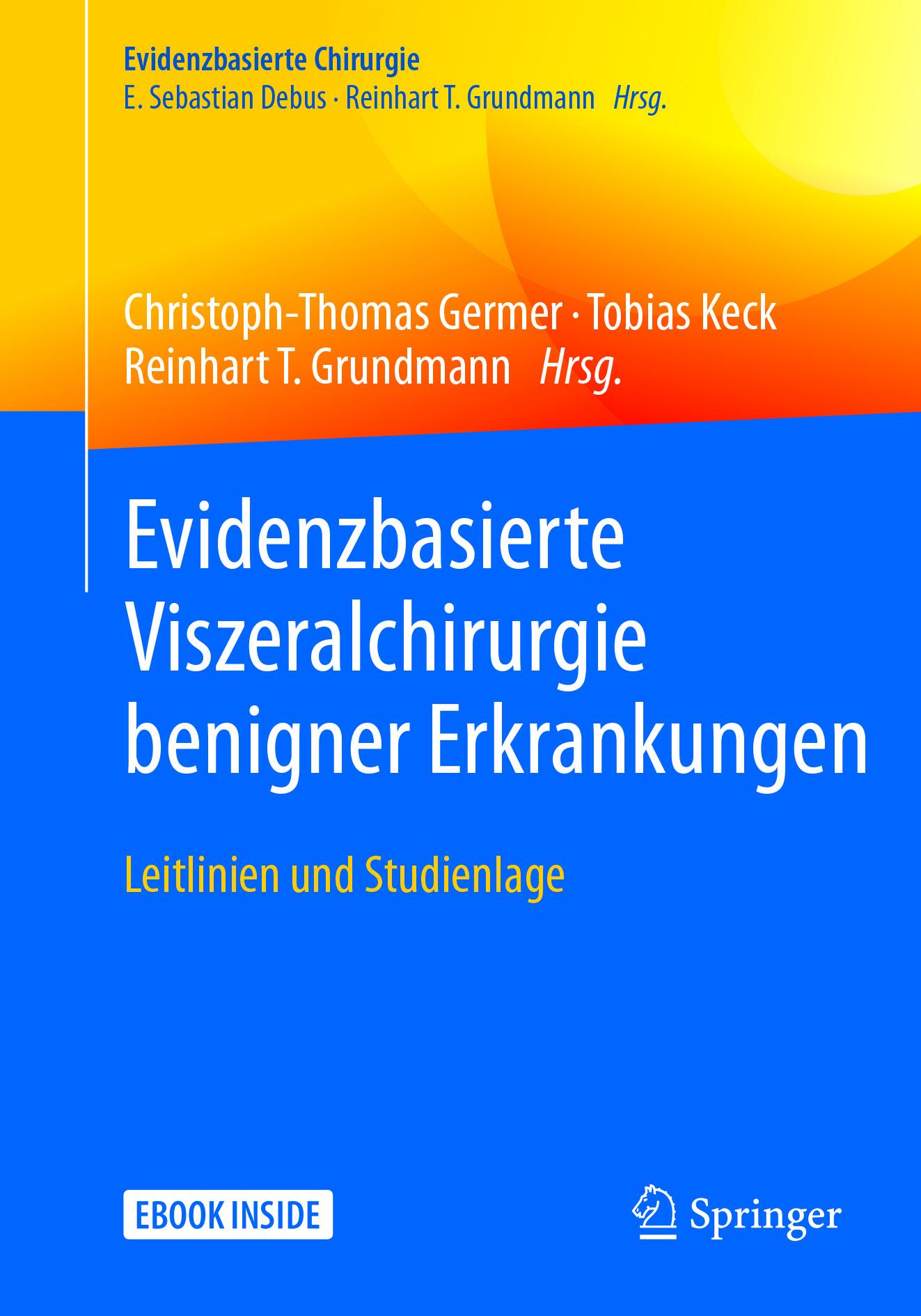 Germer, Christoph-Thomas - Evidenzbasierte Viszeralchirurgie benigner Erkrankungen, ebook