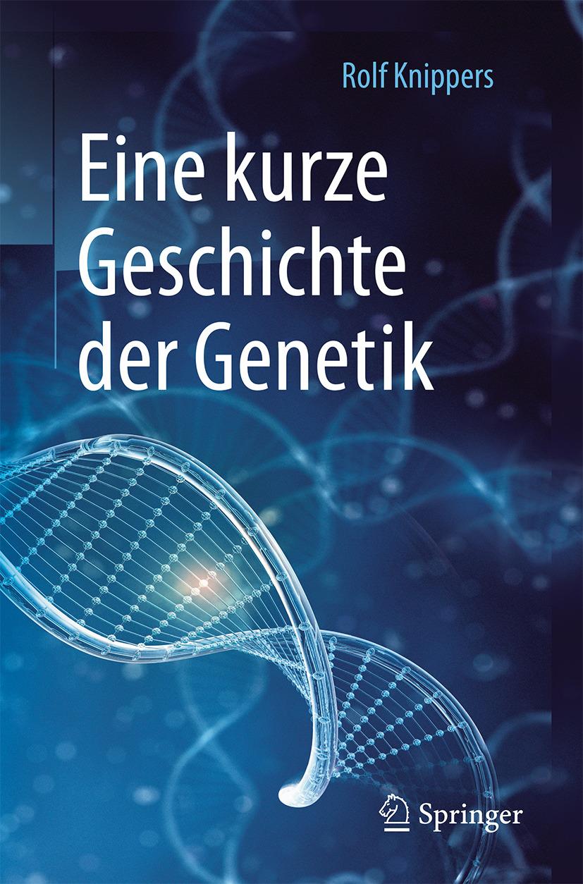 Knippers, Rolf - Eine kurze Geschichte der Genetik, ebook