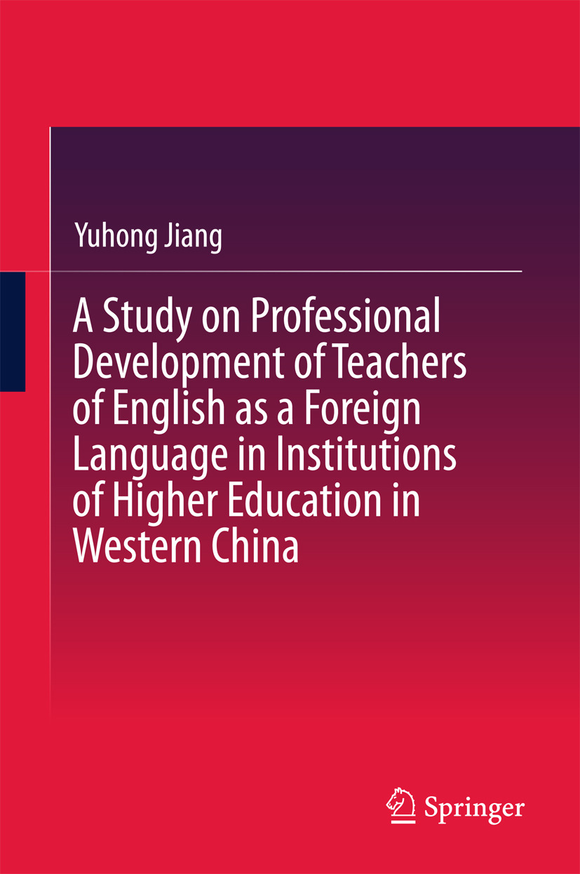 Jiang, Yuhong - A Study on Professional Development of Teachers of English as a Foreign Language in Institutions of Higher Education in Western China, ebook