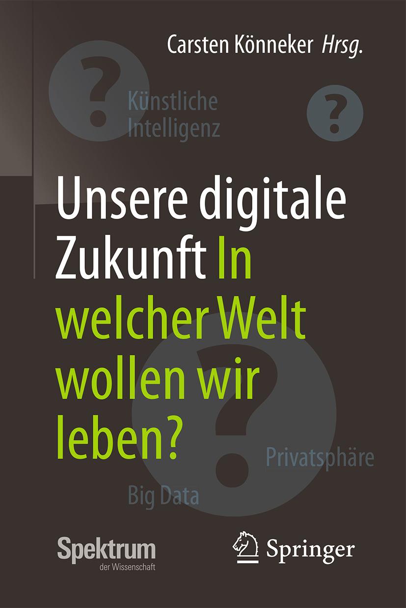 Könneker, Carsten - Unsere digitale Zukunft, ebook