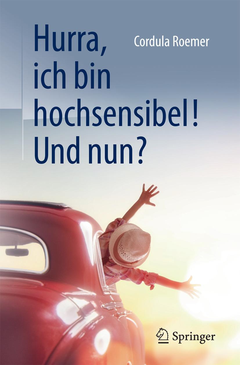 Roemer, Cordula - Hurra, ich bin hochsensibel! Und nun?, ebook
