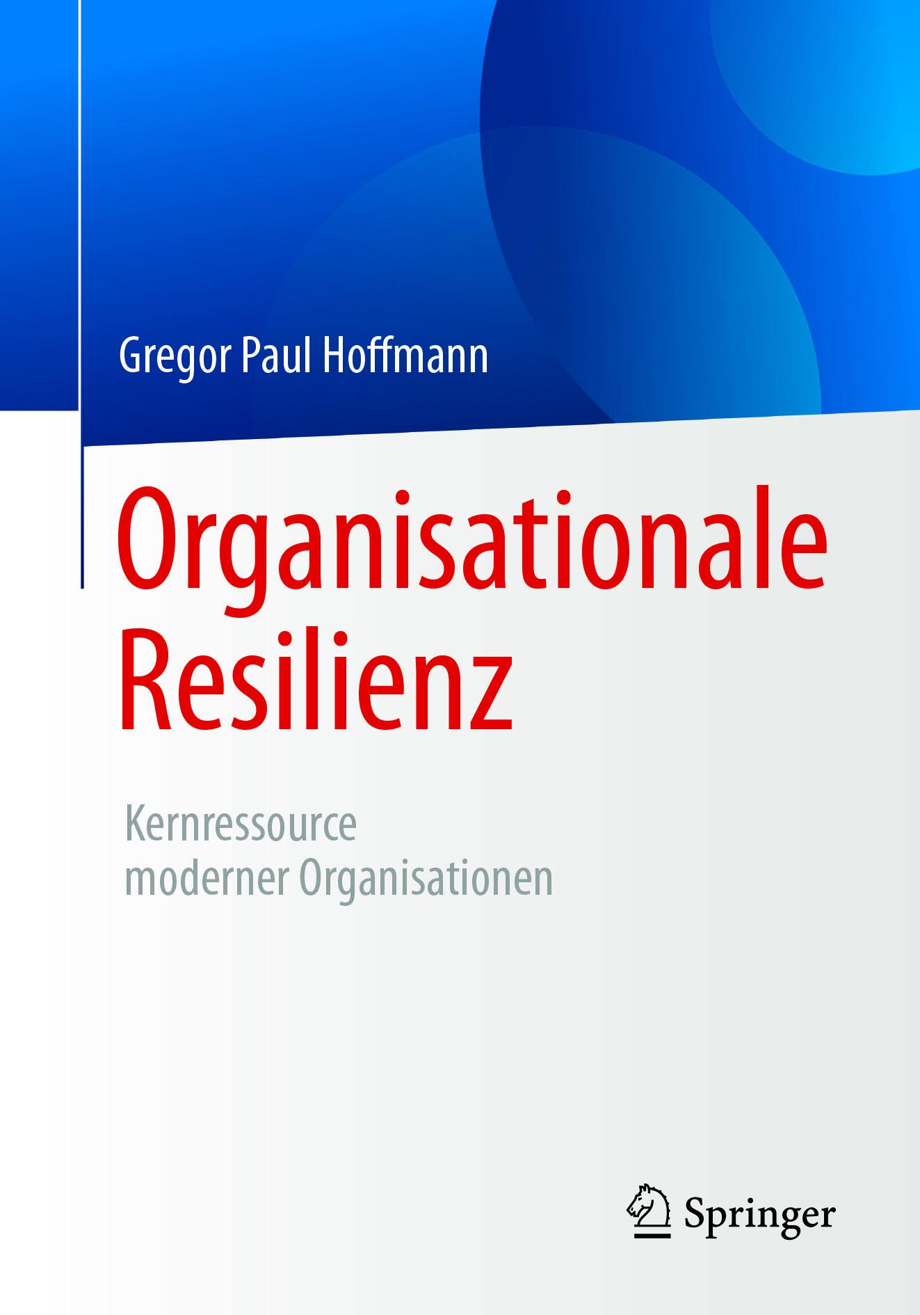 Hoffmann, Gregor Paul - Organisationale Resilienz, ebook
