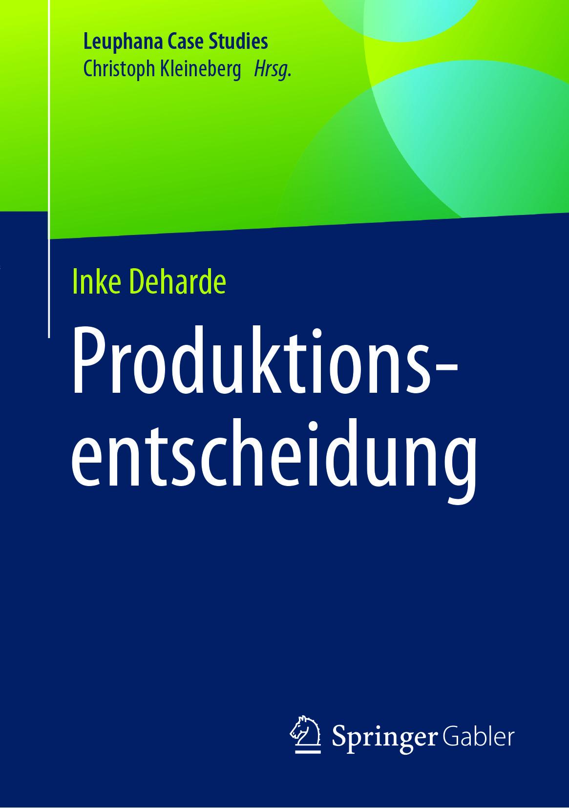 Deharde, Inke - Produktionsentscheidung, ebook