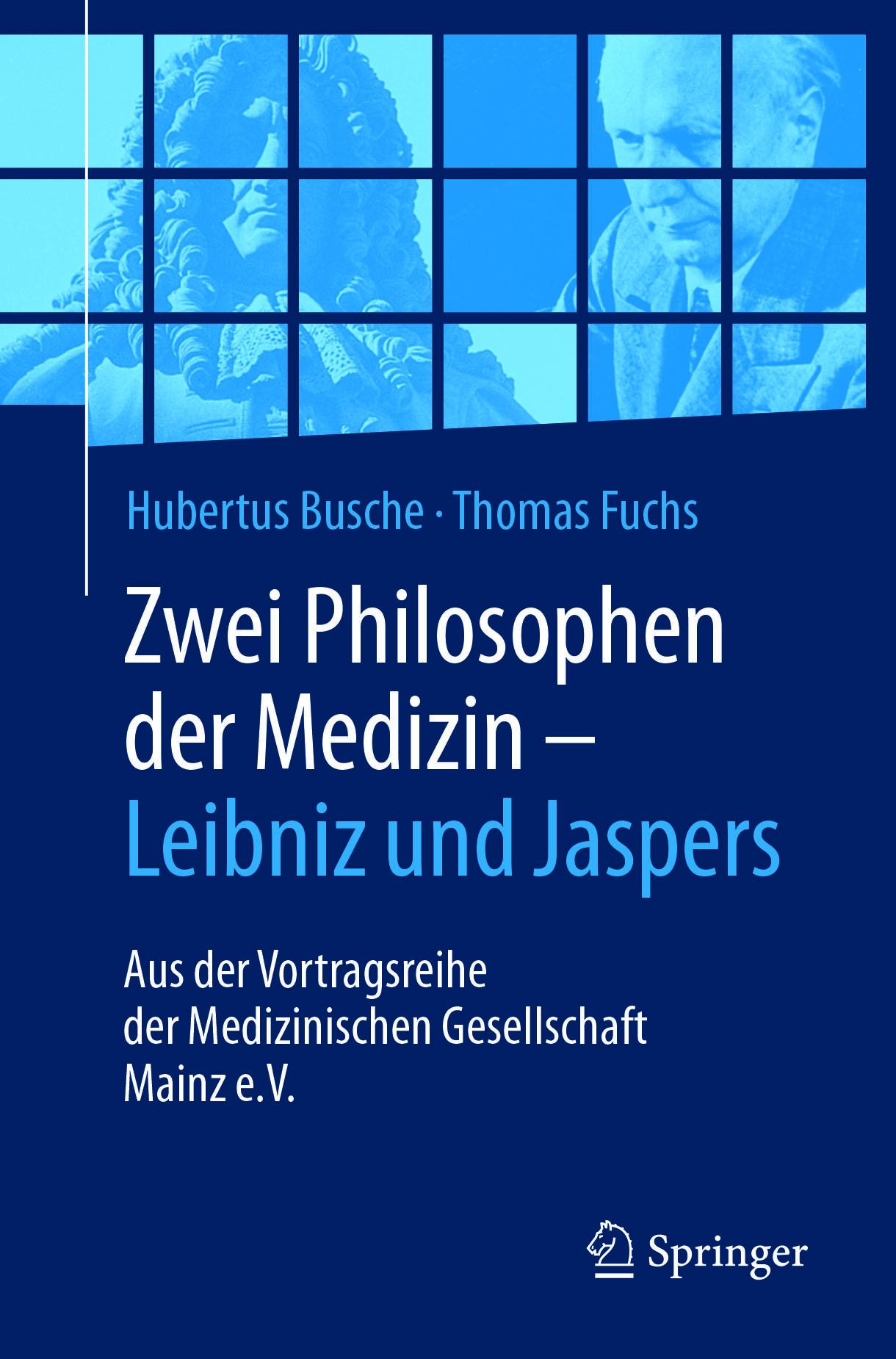 Busche, Hubertus - Zwei Philosophen der Medizin – Leibniz und Jaspers, ebook