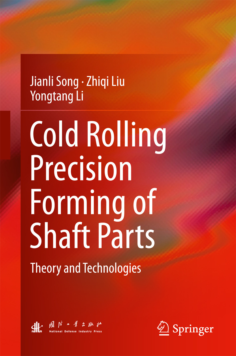 Li, Yongtang - Cold Rolling Precision Forming of Shaft Parts, ebook