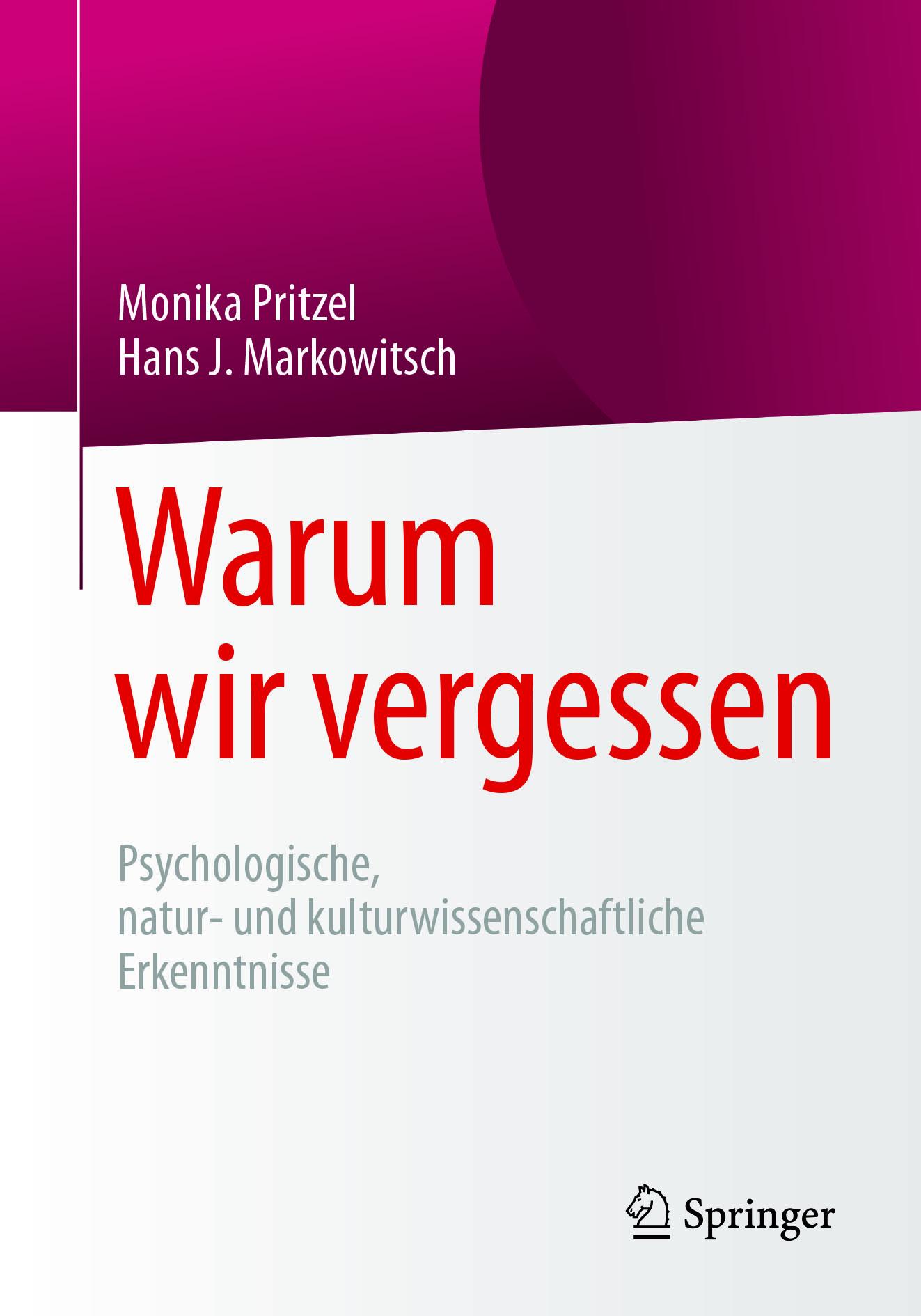 Markowitsch, Hans J. - Warum wir vergessen, ebook
