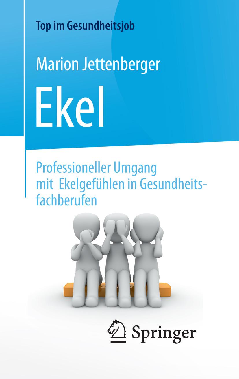 Jettenberger, Marion - Ekel - Professioneller Umgang mit Ekelgefühlen in Gesundheitsfachberufen, ebook
