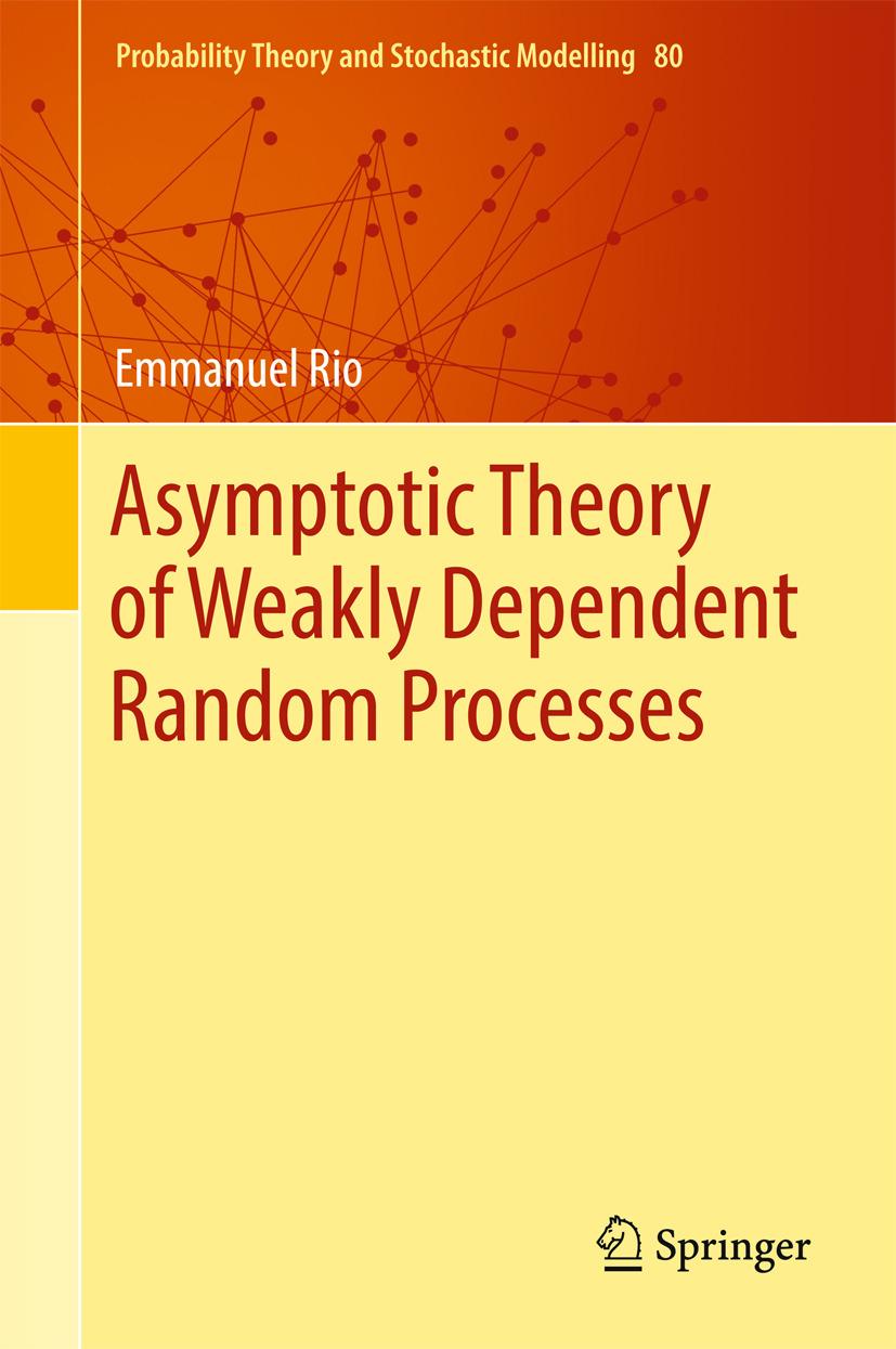 Rio, Emmanuel - Asymptotic Theory of Weakly Dependent Random Processes, ebook