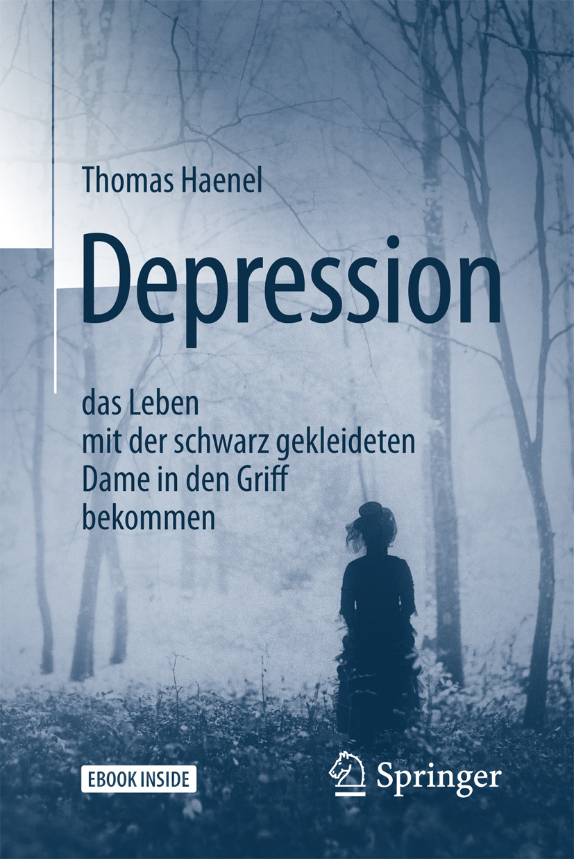 Haenel, Thomas - Depression –  das Leben mit der schwarz gekleideten Dame in den Griff bekommen, ebook