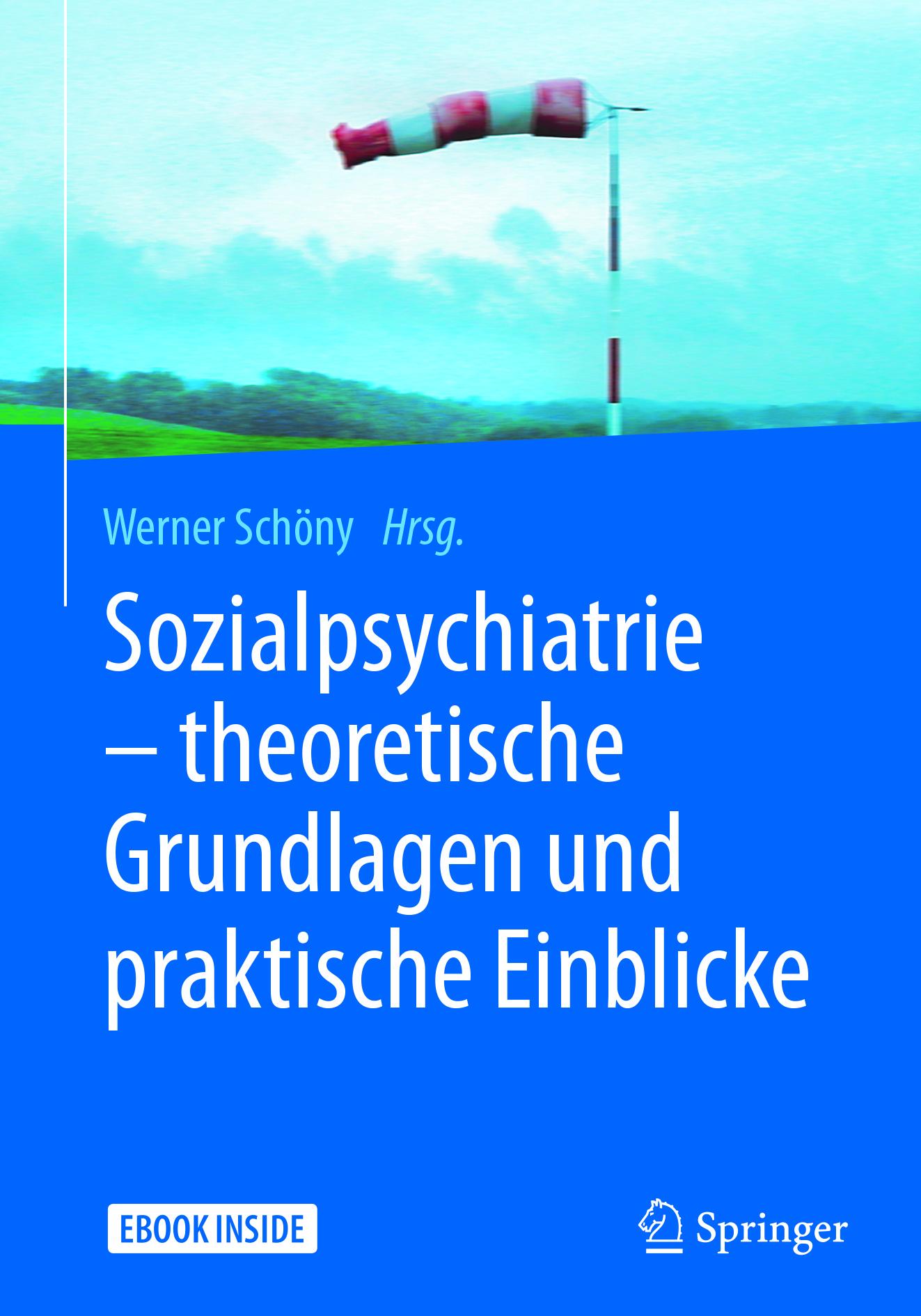 Schöny, Werner - Sozialpsychiatrie – theoretische Grundlagen und praktische Einblicke, e-kirja
