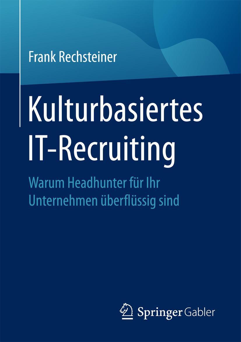 Rechsteiner, Frank - Kulturbasiertes IT-Recruiting, ebook