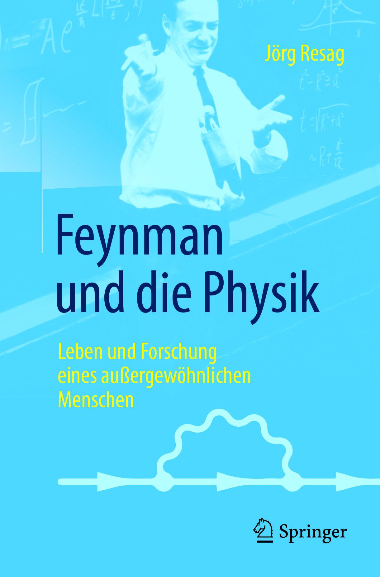 Resag, Jörg - Feynman und die Physik, ebook
