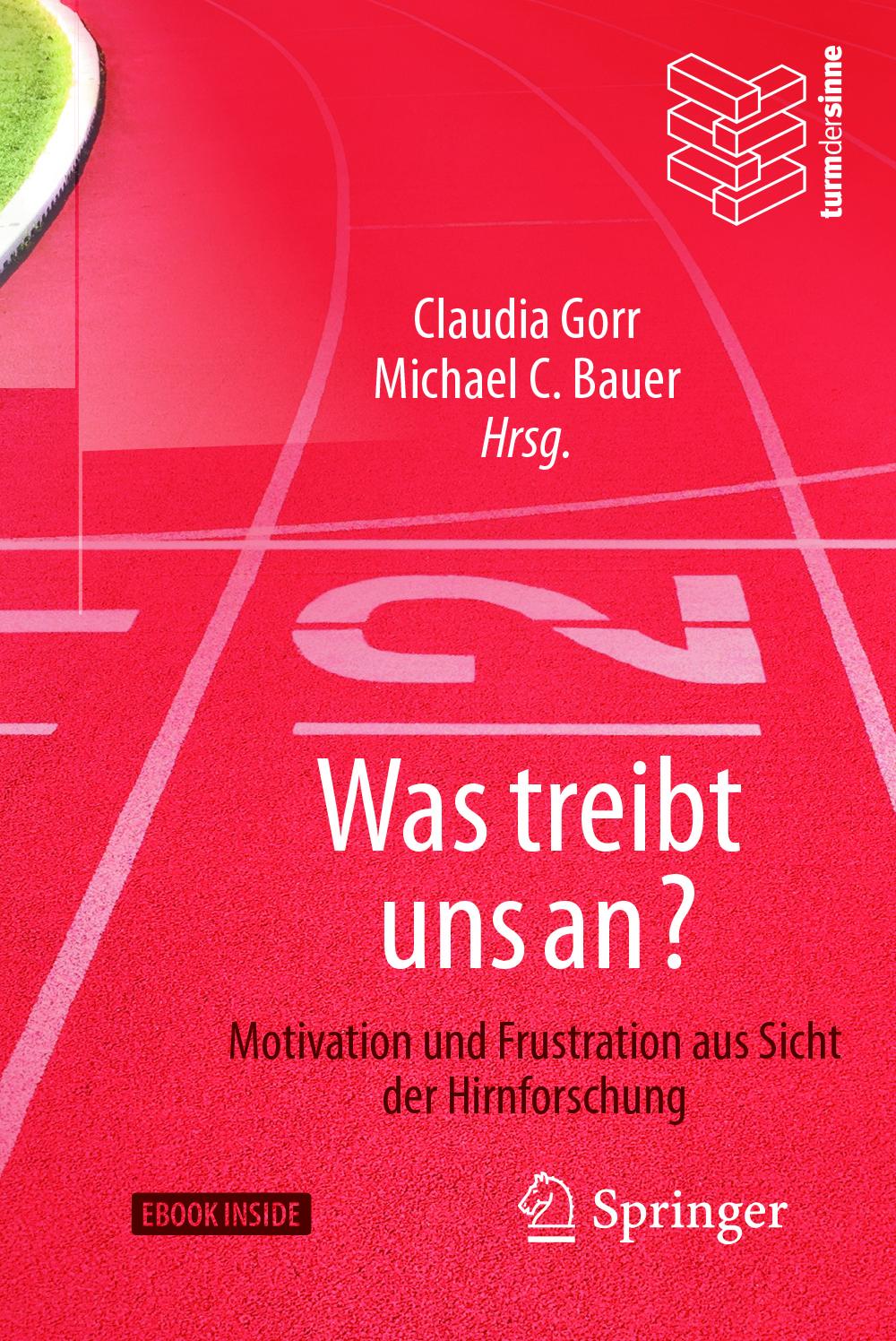 Bauer, Michael C. - Was treibt uns an?, ebook